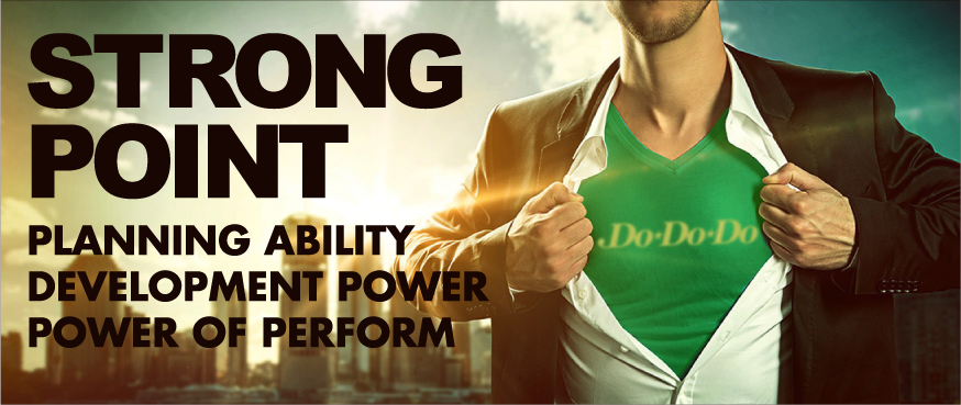 STRONG POINT PLANNING ABILITY DEVELOPMENT POWER POWER OF PERFORM